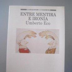 Libros de segunda mano: UMBERTO ECO, ENTRE MENTIRA Y IRONÍA. Lote 112139879