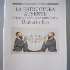 Libros de segunda mano: UMBERTO ECO, LA ESTRUCTURA AUSENTE. Lote 112140903