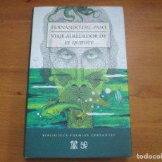 Libros de segunda mano: VIAJE ALREDEDOR DE EL QUIJOTE. FERNANDO DEL PASO. FONDO DE CULTURA ECONÓMICA. Lote 112393787
