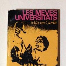 Libros de segunda mano: LES MEVES UNIVERSITATS. MÀXIM GORKI.. Lote 112785435