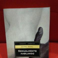 Libros de segunda mano: SEXUALMENTE HABLANDO. GORE VIDAL. Lote 112799368
