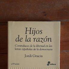 Libros de segunda mano: HIJOS DE LA RAZON - JORDI GRACIA - ED. EDHASA 2001. Lote 112843362