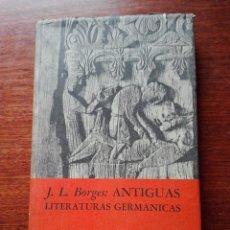 Libros de segunda mano: ANTIGUAS LITERATURAS GERMÁNICAS BORGES, JORGE LUIS FONDO DE CULTURA ECONÓMICA. 1965. Lote 112868743