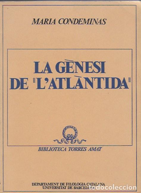 LA GENESI DE L' ATLANTIDA / M. CONDEMINAS. BCN : UNIVERSITAT, 1978. 22X16CM. 102 P. + (Libros de Segunda Mano (posteriores a 1936) - Literatura - Ensayo)