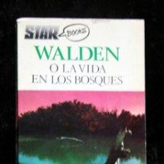 Libros de segunda mano: WALDEN O LA VIDA EN LOS BOSQUES - STAR BOOKS - 1976. Lote 112963575