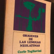 Libros de segunda mano: ORIGENES DE LAS LENGUAS NEOLATINAS. CARLO TAGLIAVINI. Lote 113301023