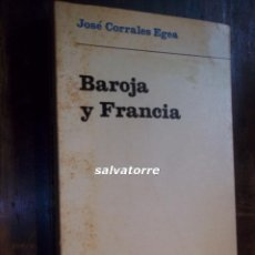 Libros de segunda mano: JOSE CORRALES EGEA.BAROJA Y FRANCIA.TAURUS.1959.. Lote 113481283