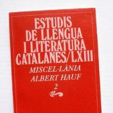 Libros de segunda mano: ESTUDIS DE LLENGUA I LITERATURA CATALANES LXIII - MISCEL·LÀNIA ALBERT HAUF 2 - LLUÍS NICOLAU D'OLWER. Lote 114024631