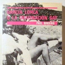 Libros de segunda mano: GARCIA LORCA, FEDERICO - BINDING, PAUL - GARCIA LORCA O LA IMAGINACION GAY - LAERTES 1987 - 1ª ED.. Lote 114173502