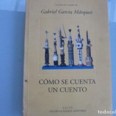 Libros de segunda mano: GABRIEL GARCIA MARQUEZ. COMO SE CUENTA UN CUENTO. OLLERO & RAMOS. Lote 114397531