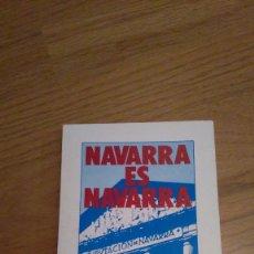 Libros de segunda mano: NAVARRA ES NAVARRA, JAIME IGNACIO DEL BURGO. Lote 114484075