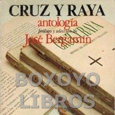 Libros de segunda mano: REVISTA. CRUZ Y RAYA. ANTOLOGÍA. PRÓLOGO Y SELECCIÓN DE JOSÉ BERGAMÍN.. Lote 114132087