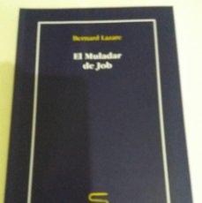 Libros de segunda mano: EL MULADAR DE JOB - LAZARE, BERNARD. Lote 114573519