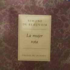 Libros de segunda mano: SIMONE DE BEAUVOIR. LA MUJER ROTA.. Lote 114631843
