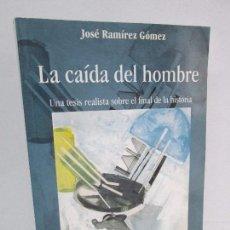 Libros de segunda mano: LA CAIDA DEL HOMBRE. JOSE RAMIREZ GOMEZ. DEDICADO POR EL AUTOR. 1998. Lote 114726699