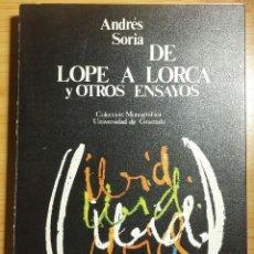 Libros de segunda mano: DE LOPE A LORCA Y OTROS ENSAYOS (COLECCIÓN MONOGRÁFICA UNIVERSIDAD DE GRANADA) ANDRÉS SORIA. Lote 114783051