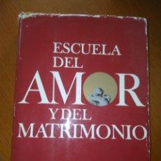 Libros de segunda mano: ESCUELA DEL AMOR Y DEL MATRIMONIO POR DOCTOR EN MEDICINA O. KARSTEN 19 EDICIÓN, 1963 EDITORIAL ZEUS. Lote 114784307