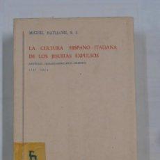 Libros de segunda mano: LA CULTURA HISPANO-ITALIANA DE LOS JESUITAS EXPULSOS. MIGUEL BATLLORI, S.I. EDITORIAL GREDOS. TDK336. Lote 115009827