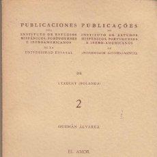 Libros de segunda mano: GUZMÁN ÁLVAREZ: EL AMOR EN LA NOVELA PICARESCA ESPAÑOLA. EL HAYA, 1958. Lote 115018855