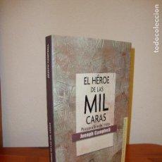 Libros de segunda mano: EL HÉROE DE LAS MIL CARAS. PSICOANÁLISIS DEL MITO - JOSEPH CAMPBELL - FONDO DE CULTURA ECONÓMICA. Lote 115094551