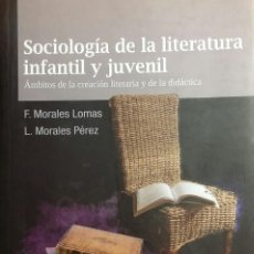 Libros de segunda mano: SOCIOLOGIA DE LA LITERATURA INFANTIL JUVENIL. AMBITOS DE LA CREACIÓN LITERARIA Y DE LA DIDÁCTICA.. Lote 115240551