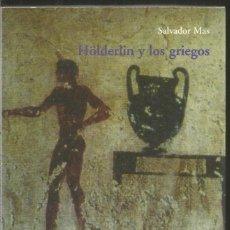 Libros de segunda mano: SALVADOR MAS. HOLDERLIN Y LOS GRIEGOS. VISOR LA BALSA DE LA MEDUSA. Lote 115320983