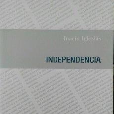 Libros de segunda mano: INACIU IGLESIAS. INDEPENDENCIA. RECOPILACIÓN DE ARTÍCULOS EN LLINGUA ASTURIANA. BABLE.. Lote 115323403