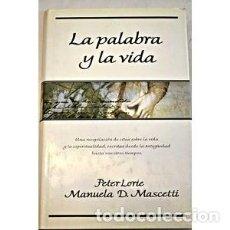 Libros de segunda mano: LA PALABRA Y LA VIDA , PETER LORIE , MANUELA D. MASCETTI. Lote 115330563