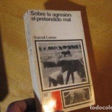 Libros de segunda mano: SOBRE LA AGRESIÓN/EL PRETENDIDO MAL. KONRAD LORENZ. SIGLO XXI. Lote 115329255