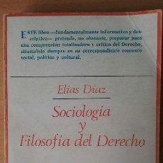Libros de segunda mano: SOCIOLOGÍA Y FILOSOFÍA DEL DERECHO. ELÍAZ DÍAZ. TAURUS.. Lote 115389751