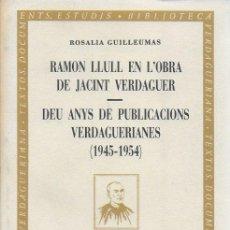 Libros de segunda mano: RAMON LLULL EN L' OBRA DE JACINT VERDAGUER. DEU ANYS DE PUBLICACIONS VERDAGUERIANES 1945-1954 / R.. Lote 115536115