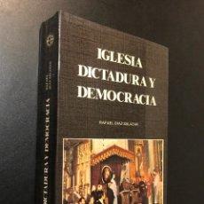 Libros de segunda mano: IGLESIA, DICTADURA Y DEMOCRACIA. Lote 115544707