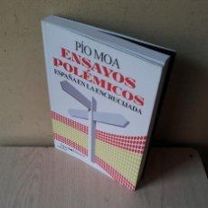 Libros de segunda mano: PIO MOA - ENSAYOS POLEMICOS, ESPAÑA EN LA ENCRUCIJADA - FAJARDO EL BRAVO 2013. Lote 115557859