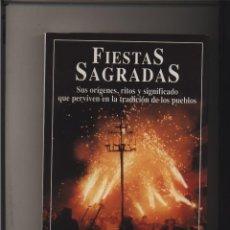 Libros de segunda mano: FIESTAS SAGRADAS. SUS ORÍGENES, RITOS Y SIGNIFICADO JESUS CALLEJO GASTOS DE ENVIO GRATIS. Lote 115656931