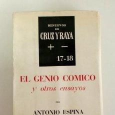 Libros de segunda mano: EL GENIO CÓMICO Y OTROS ENSAYOS. POR ANTONIO ESPINA. RENUEVOS DE CRUZ Y RAYA 17-18. Lote 116243367