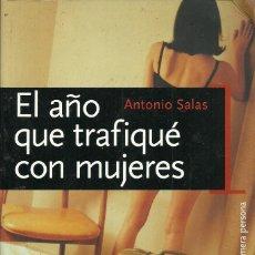 Libros de segunda mano - Antonio Salas-El Año que Trafiqué con Mujeres.Temas de Hoy.2004. - 116528611