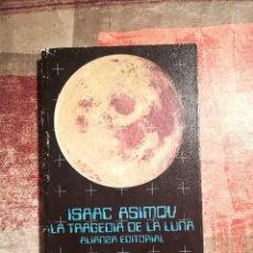 Libros de segunda mano: LA TRAGEDIA DE LA LUNA - ISAAC ASIMOV. Lote 116538643