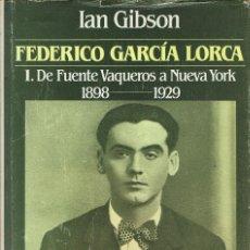 Libros de segunda mano: IAN GIBSON - FEDERICO GARCÍA LORCA. DE FUENTE VAQUEROS A NUEVA YORK. TAPA DURA CON SOBRECUBIERTA. Lote 116643459