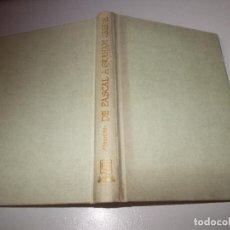 Libri di seconda mano: DE PASCAL A GRAHAM GREENE, FRANÇOIS MAURIAC. EMECÉ EDITORES BUENOS AIRES 2ª IMPRESIÓN 1.955. Lote 117354555