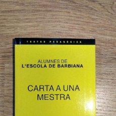 Libros de segunda mano: CARTA A UNA MESTRA DELS ALUMNES DE L'ESCOLA DE BARBIANA. EN CATALÀ. ENQUADERNACIÓ RÚSTICA.. Lote 117519895