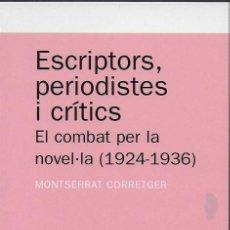 Libros de segunda mano: ESCRIPTORS, PERIODISTES I CRÍTICS. EL COMBAT PER LA NOVEL·LA 1924-1936 / M. CORRETGER. BCN : ABADIA . Lote 117971207