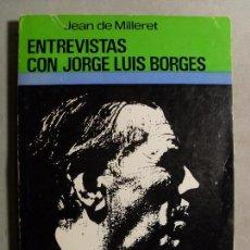 Libros de segunda mano: ENTREVISTAS CON JORGE LUIS BORGES / JEAN DE MILLERET / 1970. Lote 118026331