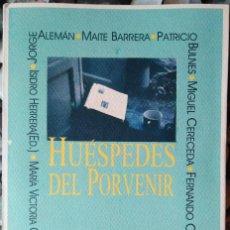 Libros de segunda mano: VV. AA. . HUÉSPEDES DEL PORVENIR. Lote 118082223