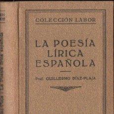 Libros de segunda mano: GUILLERMO DÍAZ PLAJA : LA POESÍA LÍRICA ESPAÑOLA (LABOR, 1937). Lote 118254579