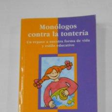 Libros de segunda mano: MONOLOGOS CONTRA LA TONTERIA. - VILLEGAS SALDAÑA, JESUS. COLECCION LA ZARZA ARDIENTE. TDK343. Lote 118436167