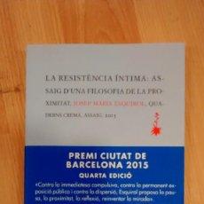 Libros de segunda mano: 'LA RESISTÈNCIA ÍNTIMA: ASSAIG D'UNA FILOSOFIA DE LA PROXIMITAT'. JOSEP MARIA ESQUIROL. Lote 119108979