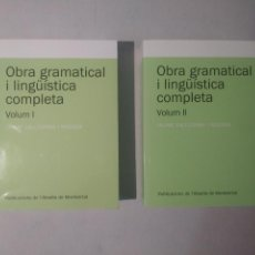 Libros de segunda mano: OBRA GRAMATICAL I LINGÜÍSTICA COMPLETA, VOLUM 1 Y 2 (TEXTOS I ESTUDIS DE CULTURA CATALANA). Lote 118009183