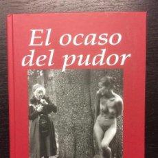Libros de segunda mano: EL OCASO DEL PUDOR, MIGUEL DALMAU. Lote 119128271