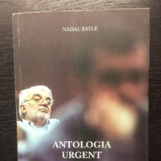 Libros de segunda mano: ANTOLOGIA URGENT, NADAL BATLE I NICOLAU. Lote 119210863