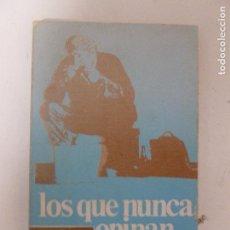 Libros de segunda mano: LOS QUE NUNCA OPINAN FRANCISCO CANDEL PUBLICADO POR ESTELA 1º ED, 1971 196PP. Lote 119425723